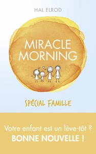 Hal Elrod et Mike McCarthy - Miracle morning - Spécial famille.