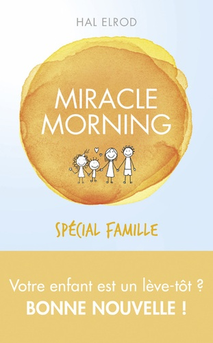 Miracle morning. Spécial famille