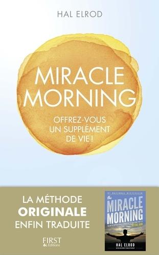Miracle morning. Offrez-vous un supplément de vie
