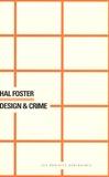 Hal Foster - Design & crime.