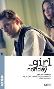 Hal Hartley - The Girl from Monday (scénario du film).