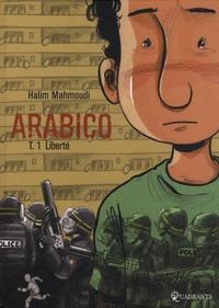 Halim Mahmoudi - Arabico Tome 1 : Liberté.