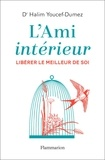 """Halim Youcef-Dumez - L'ami intérieur - """"Libérer le meilleur de soi""""."""