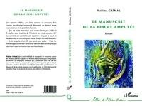 Halima Grimal - Le manuscrit de la femme amputée.