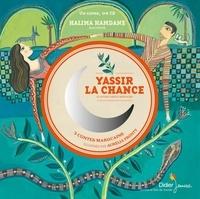 Halima Hamdane et Aurélia Fronty - Yassir la chance et autres contes marocains. 1 CD audio