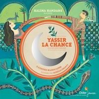 Halima Hamdane et Aurélia Fronty - Yassir la chance et autres contes marocains.