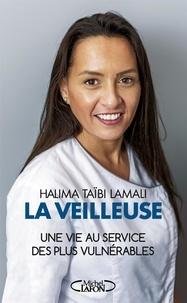 Téléchargez des ebooks gratuits pour kindle torrents La veilleuse  - Une vie au service des plus vulnérables en francais RTF CHM DJVU par Halima Lamali 9782749943336