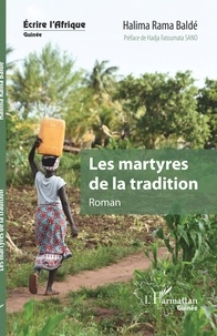 Halima Rama Baldé - Les martyres de la tradition.