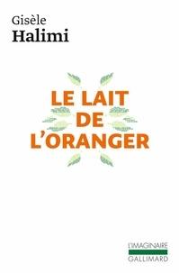 Halimi Gisèle - Le lait de l'oranger.