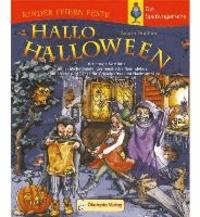 Hallo Halloween - Schaurige Kostüme, unheimliche Spiele, gespenstische Raumdekos, coole Lieder und Tänze für Gruselpartys und Nachtumzüge.
