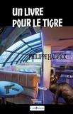 Halvick Philippe - Un livre pour le tigre.
