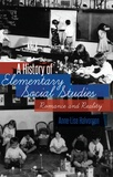 Halvorsen Anne-lise - A History of Elementary Social Studies - Romance and Reality.