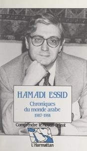 Hamadi Essid et Jean-Paul Chagnollaud - Chroniques du monde arabe, 1987-1991.