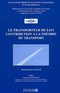 Hamadi Gatta Wagué - Le transport de fait : contribution à la théorie du transport.