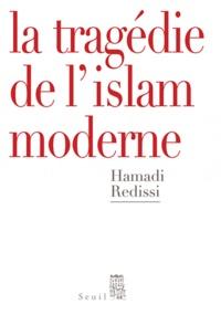 Hamadi Redissi - La tragédie de l'islam moderne.