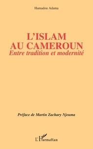 Hamadou Adama - L'Islam au Cameroun - Entre tradition et modernité.