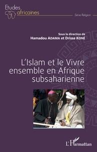 Hamadou Adama et Drissa Koné - L'Islam et le Vivre ensemble en Afrique subsaharienne.