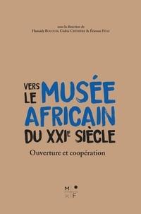 Hamady Bocoum et Cédric Crémière - Vers le musée africain du XXIe siècle - Ouverture et coopération.