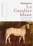 Hamasdegh - Le cavalier blanc.