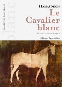 Télécharger des livres audio Le cavalier blanc (Litterature Francaise)  par Hamasdegh