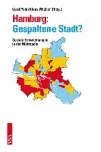 Hamburg: Gespaltene Stadt? - Soziale Entwicklungen in der Metropole.