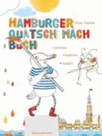 Hamburger Quatsch-Mach-Buch - kritzeln. klecksen. kreativ sein..