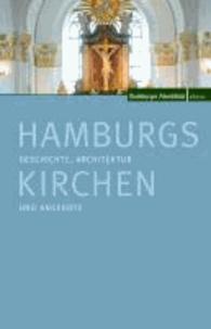 Hamburgs Kirchen - Geschichte, Architektur und Angebote.