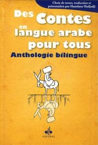 Hamdane Hadjadji - Des contes en langue arabe pour tous - Anthologie bilingue français-arabe.