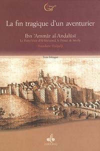 Hamdane Hadjadji - Ibn 'Ammâr al Andalûsî - Le poète-vizir d'Al Mu'tamid, le prince de Séville ou La fin tragique d'un aventurier (422/1033-479/1086), édition bilingue français-arabe.