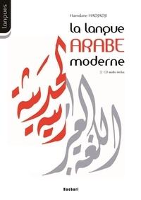 Hamdane Hadjadji - La langue arabe moderne - Syntaxe et morphologie 1er et 2e cycles des lycées et collèges. 1 CD audio