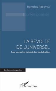 La Révolte de l'Universel- Pour une autre vision de la mondialisation - Hamdou Rabby Sy | Showmesound.org