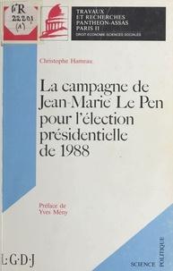 Hameau - La campagne de Jean-Marie Le Pen pour l'élection présidentielle de 1988.