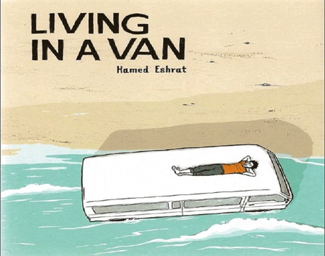 Hamed Eshrat - Living in a van.