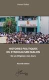 Hamed Sidibé - Histoires politiques du syndicalisme Malien - De ses origines à nos Jours.