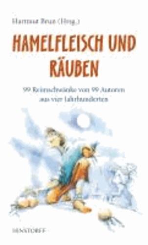 Hamelfleisch un Räuben - 99 Reimschwänke von 99 Autoren aus vier Jahrhunderten.