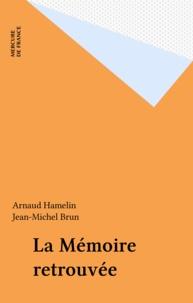 Hamelin et  Brun - La Mémoire retrouvée.