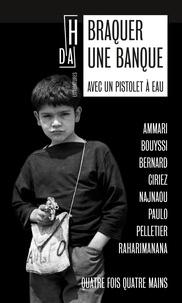 Hamid Ammari et Nicolas Bouyssi - Braquer une banque avec un pistolet à eau - Quatre fois quatre mains.