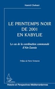 Hamid Chabani - Le printemps noir de 2001 en Kabylie - Le cas de la coordination communale d'Aïn-Zaouia.