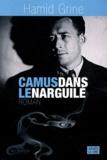 Hamid Grine - Camus dans le narguilé.