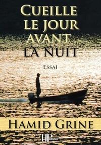 Hamid Grine - Cueille le jour avant la nuit - Essai.