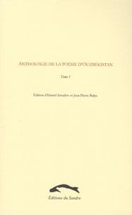 hamid Ismailov - Anthologie de la poésie d'Ouzbékistan, Tome 1.