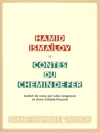 hamid Ismailov - Contes du chemin de fer.