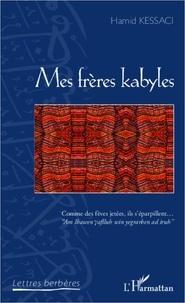 Hamid Kessaci - Mes frères kabyles.