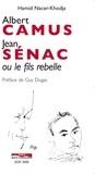 Hamid Nacer-Khodja - Albert Camus, Jean Sénac ou le fils rebelle.