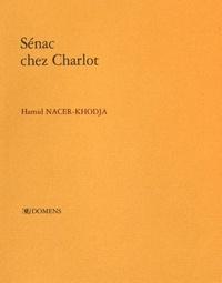 Hamid Nacer-Khodja - Sénac chez Charlot.