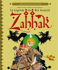 Hamid Rahmanian et Simon Arizpe - Zahhak - La légende du roi serpent.