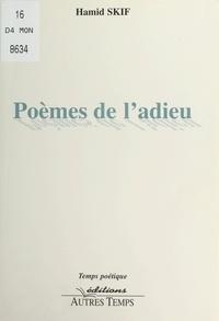 Hamid Skif - Poèmes de l'adieu.