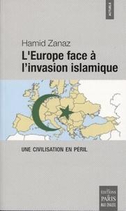 Hamid Zanaz - L'Europe face à l'invasion islamique - Une civilisation en péril.