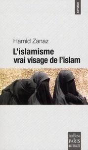 Hamid Zanaz - L'islamisme, vrai visage de l'islam.