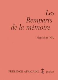 Hamidou Dia - Les remparts de la mémoire.